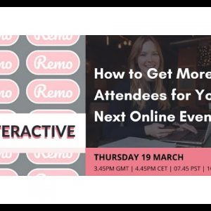 How to Get More Attendees for Your Next Online Event | Talk | Remo Interactive